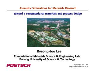 Computational Materials Science & Engineering Lab. Pohang University of Science & Technology
