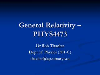 General Relativity – PHYS4473