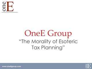 "OneE Group ""The Morality of Esoteric Tax Planning"""