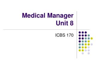 Medical Manager Unit 8