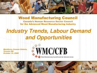 Wood Manufacturing Council Canada's Human Resource Sector Council  for the Advanced Wood Manufacturing Industry