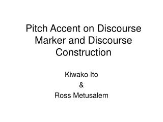 Pitch Accent on Discourse Marker and Discourse Construction