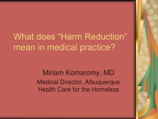 What does  Harm Reduction  mean in medical practice