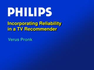 Incorporating Reliability in a TV Recommender