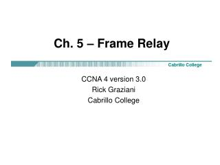 Ch. 5 – Frame Relay
