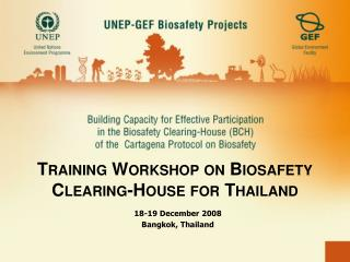 Training Workshop on Biosafety Clearing-House for Thailand
