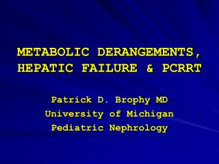 METABOLIC DERANGEMENTS, HEPATIC FAILURE & PCRRT