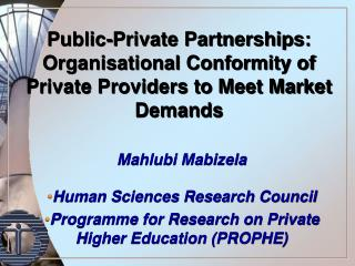 Public-Private Partnerships: Organisational Conformity of Private Providers to Meet Market Demands