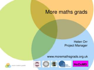More maths grads Helen Orr Project Manager