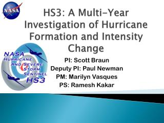HS3: A Multi-Year Investigation of Hurricane Formation and Intensity Change