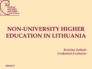 NON-UNIVERSITY HIGHER EDUCATION IN LITHUANIA