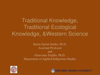 Traditional Knowledge, Traditional Ecological Knowledge, &Western Science