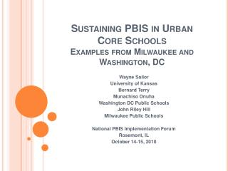 Sustaining PBIS in Urban Core Schools Examples from Milwaukee and Washington, DC