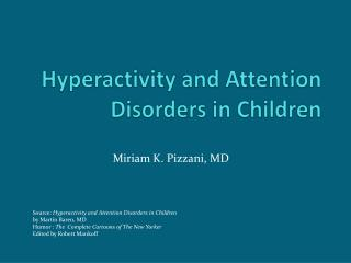 Hyperactivity and Attention Disorders in Children