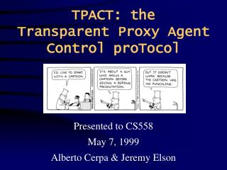 TPACT: the Transparent Proxy Agent Control proTocol
