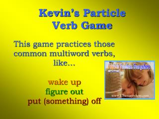 Kevin's Particle  Verb Game
