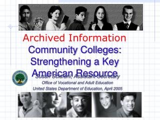 Archived Information Community Colleges:  Strengthening a Key  American Resource