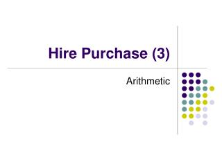 Hire Purchase (3)