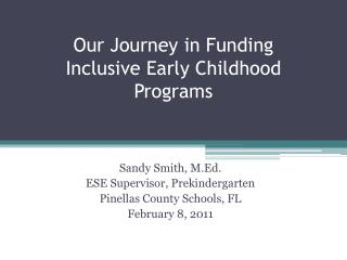Our Journey in Funding  Inclusive Early Childhood Programs