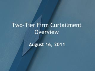 Two-Tier Firm Curtailment Overview
