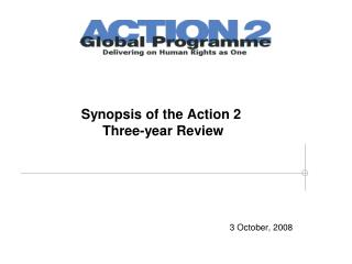 Synopsis of the Action 2  Three-year Review