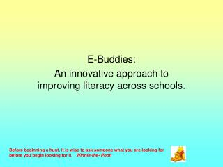 E-Buddies: An innovative approach to improving literacy across schools.