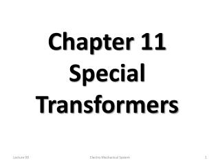Chapter 11 Special Transformers