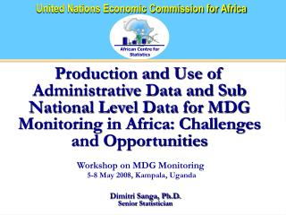 Workshop on MDG Monitoring 5-8 May 2008, Kampala, Uganda