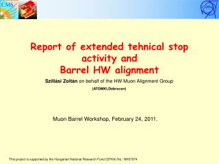Report of extended tehnical stop activity and Barrel HW alignment