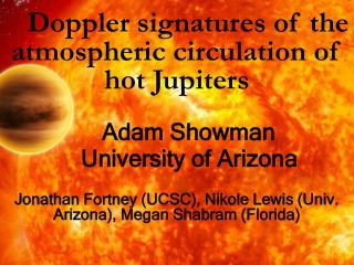 Doppler signatures of the atmospheric circulation of hot Jupiters Adam Showman
