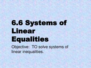 6.6 Systems of Linear Equalities
