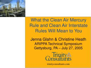 What the Clean Air Mercury Rule and Clean Air Interstate Rules Will Mean to You