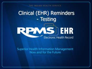 Clinical (EHR) Reminders - Testing