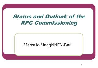 Status and Outlook of the RPC Commissioning