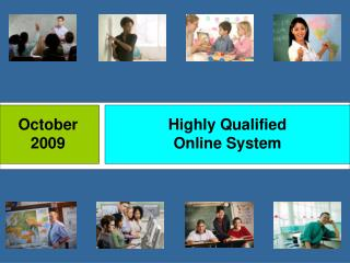Highly Qualified  Online System