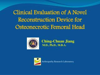 Clinical Evaluation of A Novel Reconstruction Device for Osteonecrotic Femoral Head