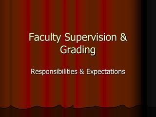 Faculty Supervision & Grading