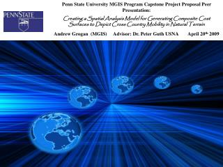 Penn State University MGIS Program Capstone Project Proposal Peer Presentation: