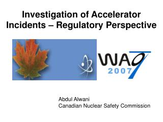 Investigation of Accelerator Incidents – Regulatory Perspective