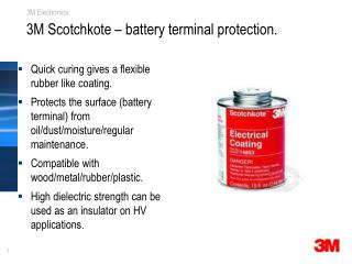 3M Scotchkote – battery terminal protection.