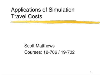 Applications of Simulation Travel Costs