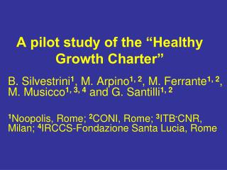 "A pilot study of the ""Healthy Growth Charter"""