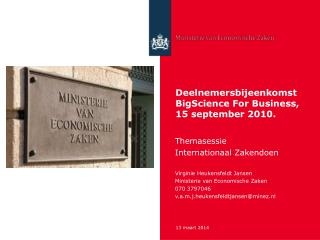 Deelnemersbijeenkomst BigScience For Business, 15 september 2010.