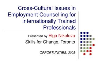 Cross-Cultural Issues in Employment Counselling for Internationally Trained Professionals