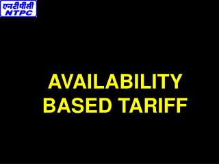 AVAILABILITY BASED TARIFF