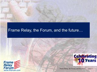 Frame Relay, the Forum, and the future…