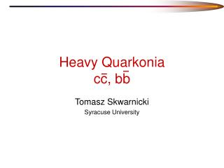 Heavy Quarkonia cc, bb
