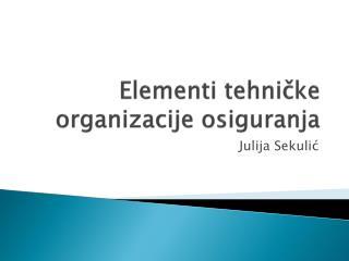 E lementi tehničke organizacije osiguranja