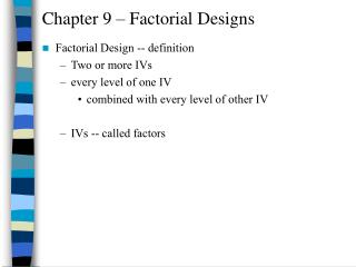 Chapter 9 – Factorial Designs