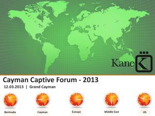 Cayman Captive Forum - 2013  12.03.2013  |  Grand Cayman